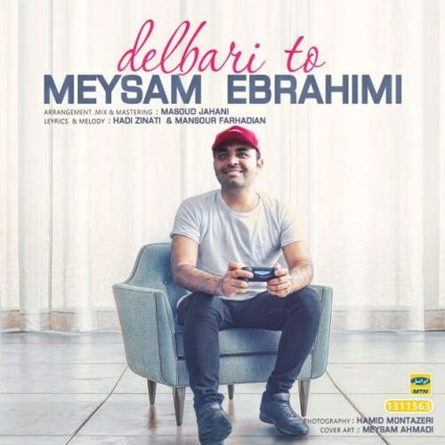 دانلود آهنگ جدید میثم ابراهیمی دلبری تو